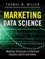 Marketing Data Science : Modeling Techniques in Predictive Analytics with R and Python