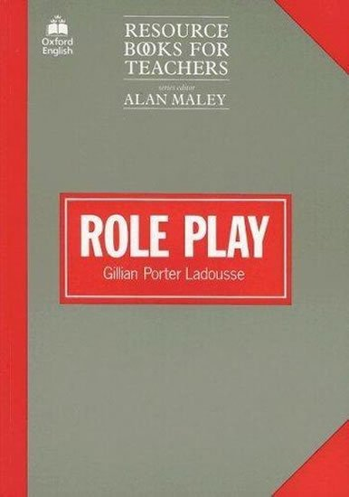 Resource Books for Teachers Role Play - Gillian Porter Ladousse
