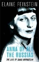 Anna of All the Russias: a Life of Anna Akhmatova - FEINSTEIN, E.