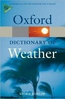 Oxford Dictionary of Weather Second Edition (Oxford Paperback Reference) - DUNLOP, S.