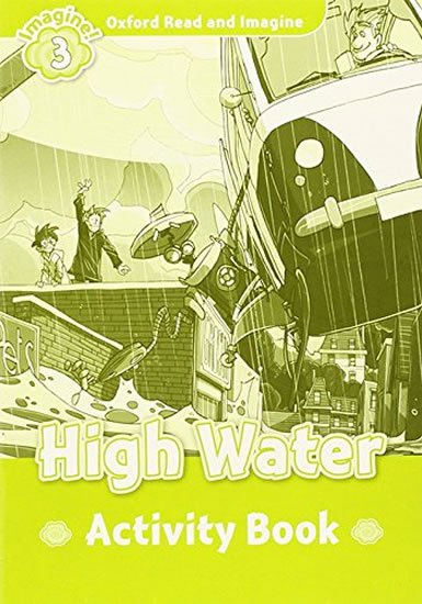 Oxford Read and Imagine Level 3 High Water Activity Book - Paul Shipton