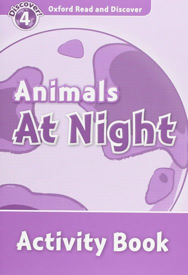 Oxford Read and Discover Level 4 Animals at Night Activity Book