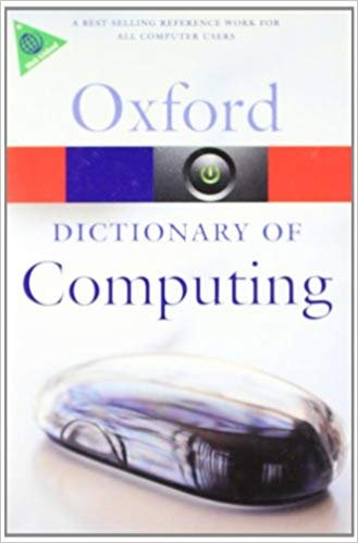Oxford Dictionary of Computing 6th Edition (Oxford Paperback References) - DAINTITH, J.;WRIGHT, E.