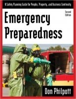 Emergency Preparedness : A Safety Planning Guide for People, Property and Business Continuity,2nd Ed