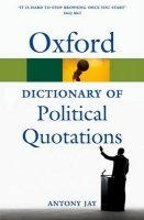 OXFORD DICTIONARY OF POLITICAL QUOTATIONS 4th Edition (Oxford Paperback Reference)
