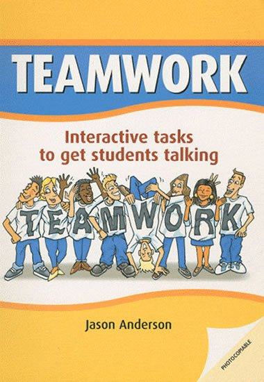 Teamwork: Interactive Tasks to Get Students Talking - Jason Anderson