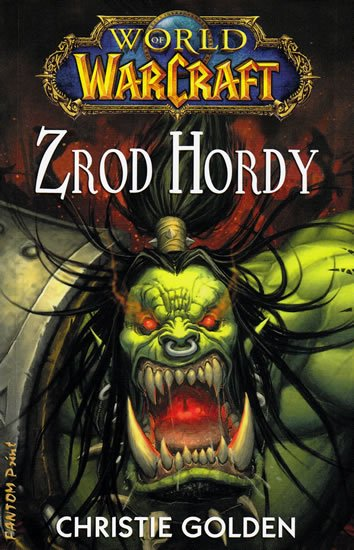 World of WarCraft - Zrod Hordy - Christie Golden
