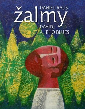 Žalmy David a jeho blues - Daniel Raus