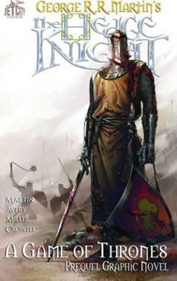The Hedge Knight - The Graphic Novel - George R. R. Martin