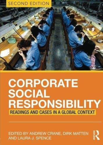 Corporate Social Responsibility: Readings and Cases in a Global Context 2nd - Andrew Crane; Dirk Matten; Laura Spence
