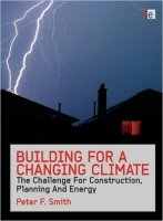Building for a Changing Climate : The Challenge for Construction, Planning and Energy