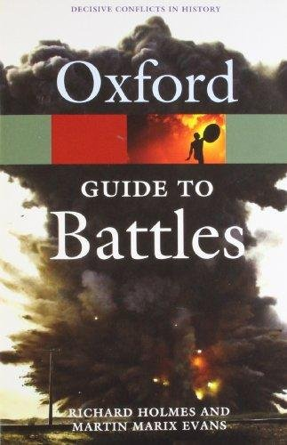 OXFORD GUIDE TO BATTLES: Decisive Conflicts in History (Oxford Paperback Reference)
