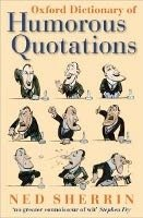 Oxford Dictionary of Humorous Quotations 4th Edition - SHERRIN, N.