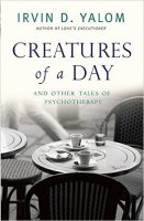Creatures of a Day : And Other Tales of Psychotherapy