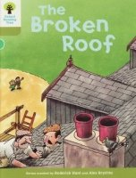 STAGE 7 STORYBOOKS: THE BROKEN ROOF (Oxford Reading Tree)