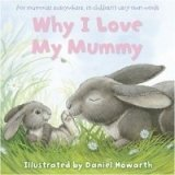 Why i Love My Mummy - HOWARTH, D.