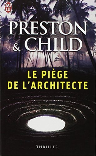 Le piege de l´architecte - Douglas Preston; Lincoln Child