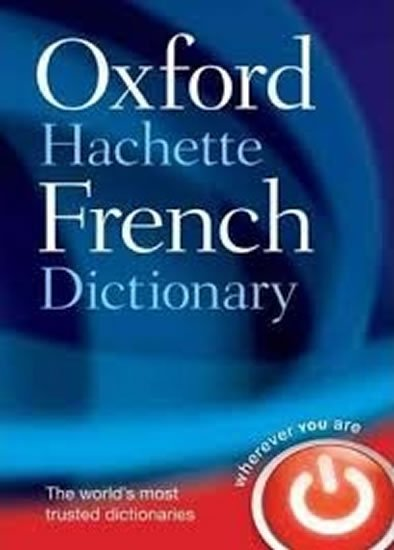 Oxford-Hachette French Dictionary - kolektiv autorů
