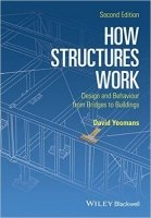 How Structures Work : Design and Behaviour from Bridges to Buildings, 2nd Ed.