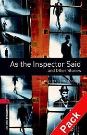 OXFORD BOOKWORMS LIBRARY New Edition 3 AS THE INSPECTOR SAID AUDIO CD PACK