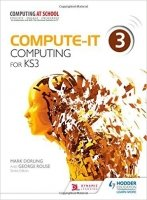 Compute-IT: Student's Book 3 - Computing for KS3 - Dorling, M.;Rouse, G.