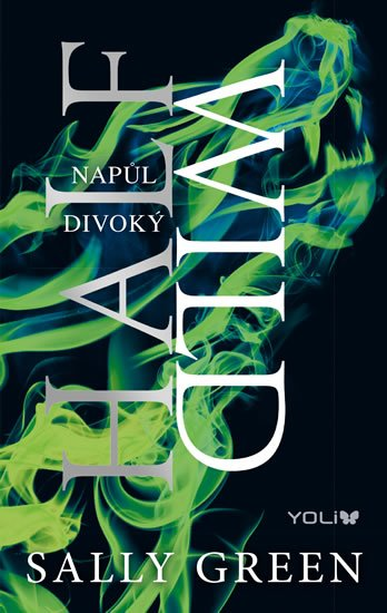 Half Bad 2: Napůl divoký - Sally Green