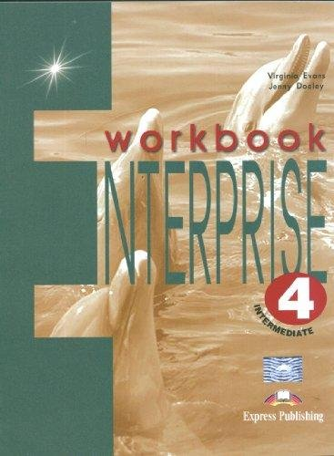Enterprise 4 Interm Workbook - Virginia Evans, Jenny Dooley