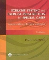 Exercise Testing and Exercise Prescription for Special Cases 3rd Ed.