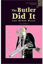 Oxford Bookworms Playscripts 1 the Butler Did It and Other Plays - BOWLER, B.