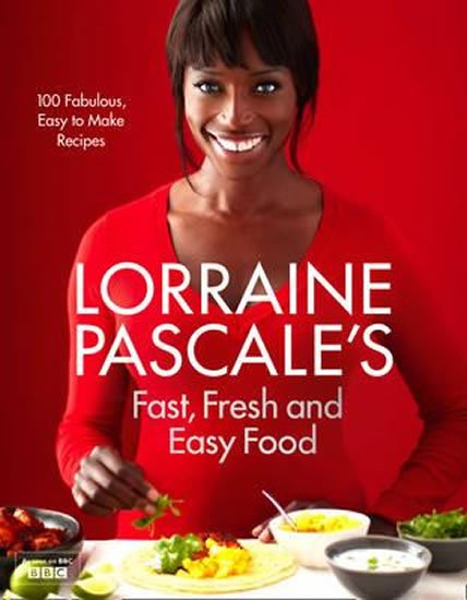Fast, Fresh and Easy Food - Lorraine Pascale