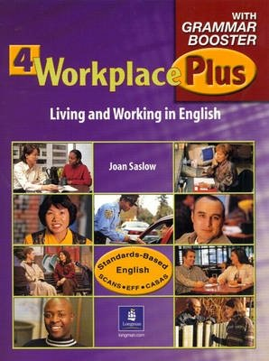 Workplace Plus 4 with Grammar Booster - Living and Working in English - Tim Collins;Joan M. Saslow