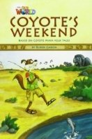 OUR WORLD Level 3 READER: COYOTE´S WEEKEND