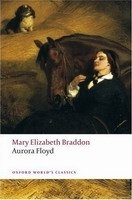 Aurora Floyd (Oxford World´s Classics New Edition) - BRADDON, M. E.