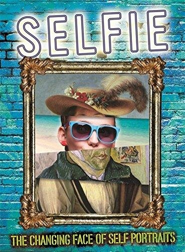 Selfie: The Changing Face of Self Portraits