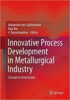 Innovative Process Development in Metallurgical Industry : Concept to Commission