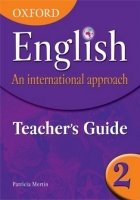 OXFORD ENGLISH: AN INTERNATIONAL APPROACH 2 TEACHER´S GUIDE