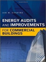 Energy Audits and Improvements for Commercial Buildings : A Guide for Energy Managers and Energy Au.