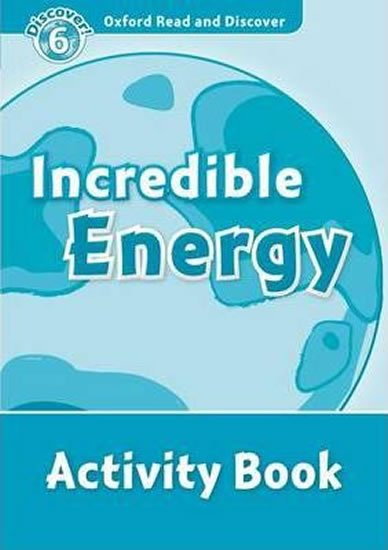 Oxford Read and Discover Level 6 Incredible Energy Activity Book