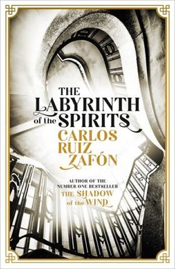 The Labyrinth Of the Spirits - Carlos Ruiz Zafon;Carlos Ruiz Zafón