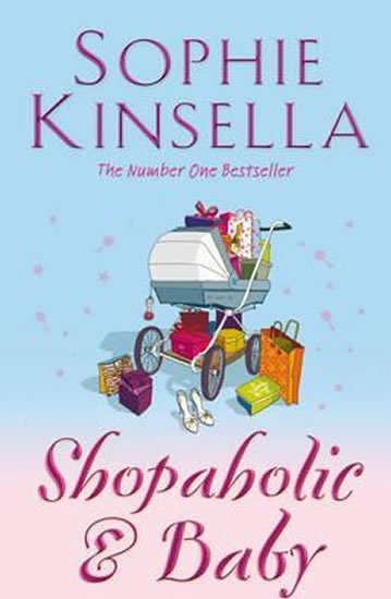 Shopaholic and Baby - Sophie Kinsellová