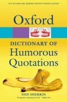 Oxford Dictionary of Humorous Quotations 4th Edition (Oxford Paperback Reference)