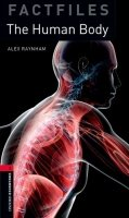 Oxford Bookworms Factfiles New Edition 3 the Human Body with Audio CD Pack - RAYNHAM, A.