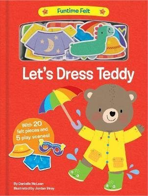 Let´s Dress Teddy : With 20 colorful felt play pieces - Danielle McLean
