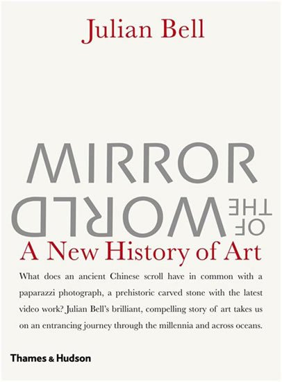 Mirror of the World: A New History of Art - A New History of Art