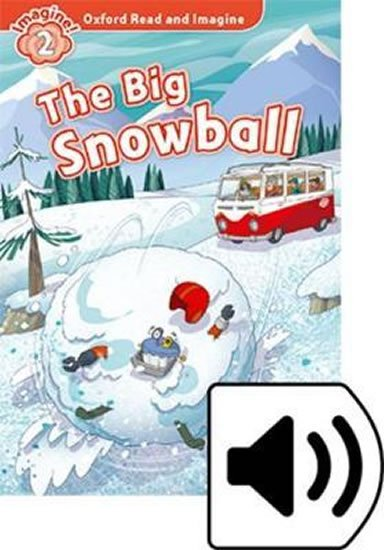 Oxford Read and Imagine Level 2 The Big Snowball with Audio Mp3 Pack - Paul Shipton