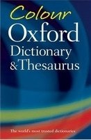Colour Oxford Dictionary and Thesaurus Second Edition - HAWKER, S. (ed.)