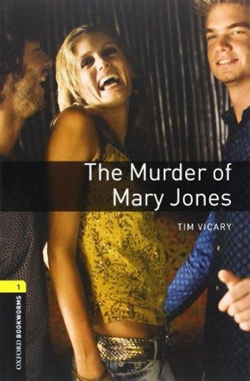 Oxford Bookworms Playscripts 1 The Murder of Mary Jones (New Edition) - Tim Vicary