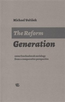 The Reform Generation - 1960s Czechoslovak sociology from a comparative perspective