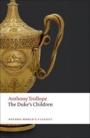 THE DUKE´S CHILDREN (Oxford World´s Classics New Edition)