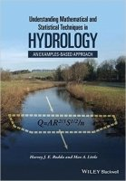 Understanding Mathematical and Statistical Techniques in Hydrology: An Examples-based Approach
